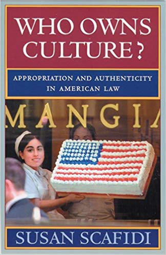 Who Owns Culture? Appropriation and Authenticity in American Law