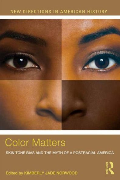 Color Matters: Skin Tone Bias and the Myth of a Postracial America