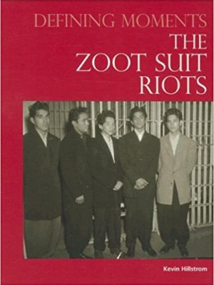Defining Moments: The Zoot Suit Riots
