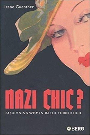 Nazi Chic? Fashioning Women in the Third Reich