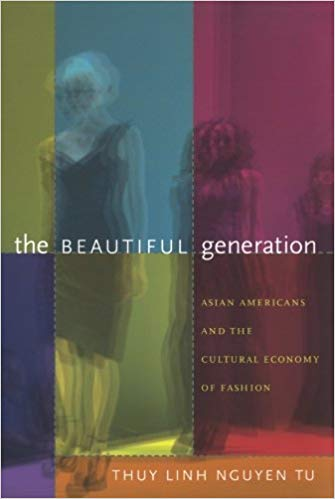 The Beautiful Generation: Asian Americans and the Cultural Economy of Fashion