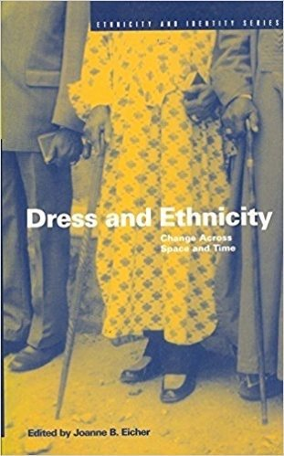 Dress and Ethnicity: Change Across Space and Time