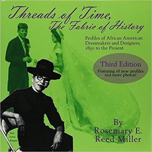 Threads of Time, The Fabric of History: Profiles Of African American Dressmakers And Designers