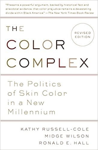 The Color Complex: The Politics of Skin Color in a New Millenium