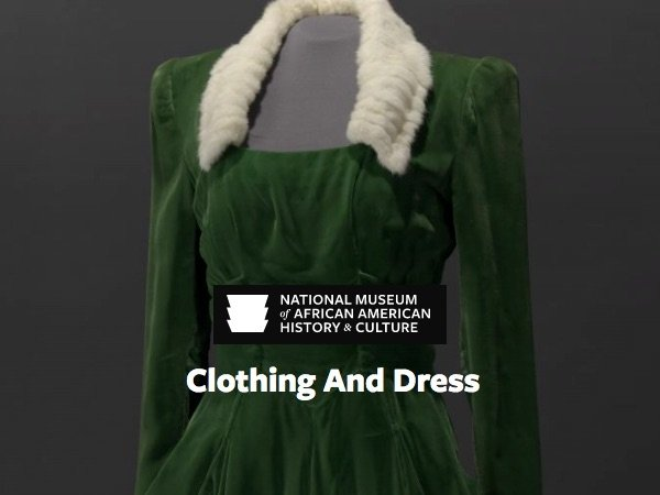 National Museum of African American History and Culture–Clothing and Dress