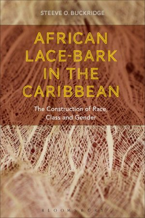 African Lace-Bark in the Caribbean: The Construction of Race, Class, and Gender book cover