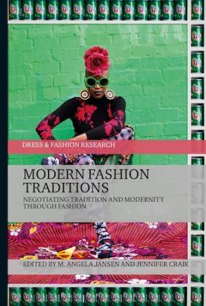 Modern Fashion Traditions: Negotiating Tradition and Modernity through Fashion