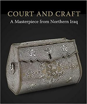 Court and Craft: A Masterpiece from Northern Iraq cover