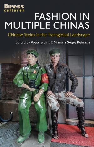 Fashion in Multiple Chinas book cover showing a model seated next to a statue dressed in Chinese inspired communist uniforms