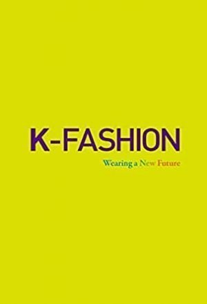 K-Fashion: Wearing a New Future cover