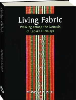 Living Fabric: Weaving among the Nomads of Ladakh Himalaya cover