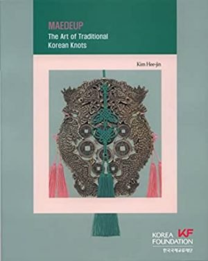 Maedeup: The Art of Traditional Korean Knots (Korean Culture Series #6) cover