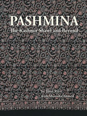 Pashmina: The Kashmir Shawl and Beyond cover