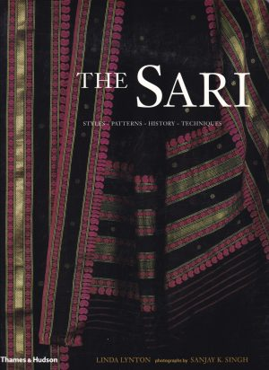 The Sari: Styles, Patterns, History, Techniques cover