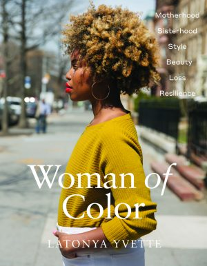 "Side profile image of LaTonya Yvette in the street with the title text ""Woman of Color"" overlaid in the center"