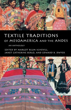 Book cover featuring images of Mesoamerican and Andean textiles and people dressed in local styles