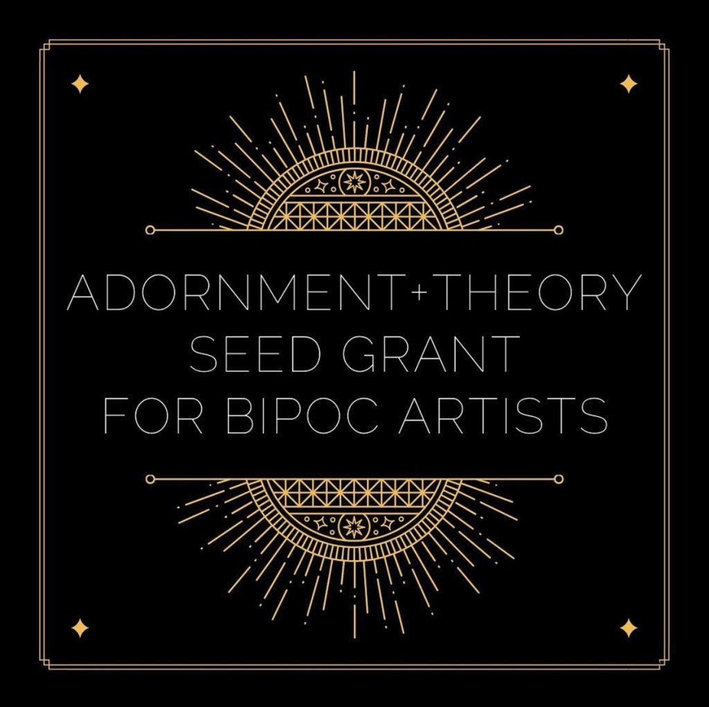 event banner Text reads: Adornment + Theory Seed Grant for BIPOC Artists