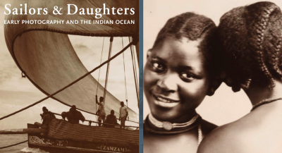 Sailors & Daughters Early Photography and the Indian Ocean Exhibition Cover Image