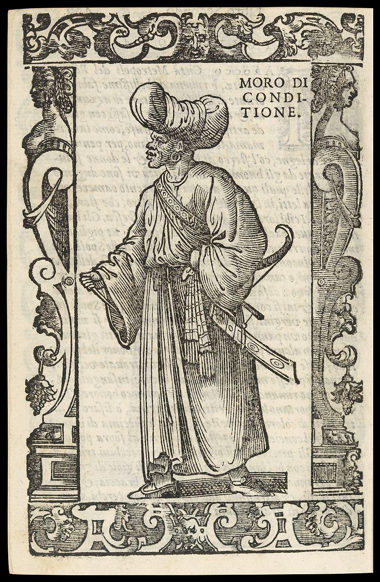 """""""Moro di conditione."""" In Cesare Vecellio, De gli habiti antichi et moderni di diversi parti del mondo, libri due, 1599."""