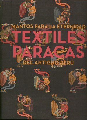 Book cover with detail of multi-colored Paracas textile with semi-abstract zoomorphic figures in the background
