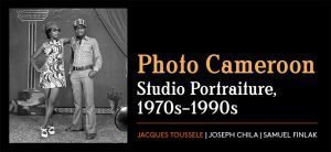 """To the left: Man and woman photographed in black and white. To the right: the words """"Photo Cameroon Studio Portraiture, 1970s-1990s appear."""
